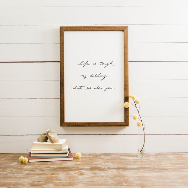 Wood Framed Signboard - Life is Tough [Script] - Multiple Sizes