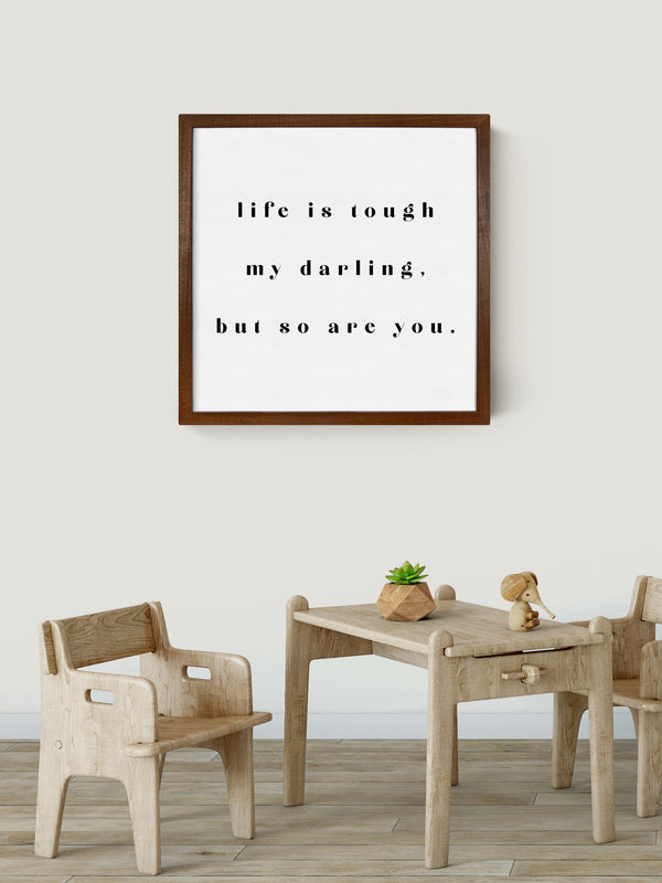 Wood Framed Signboard - Life is Tough - Multiple Sizes