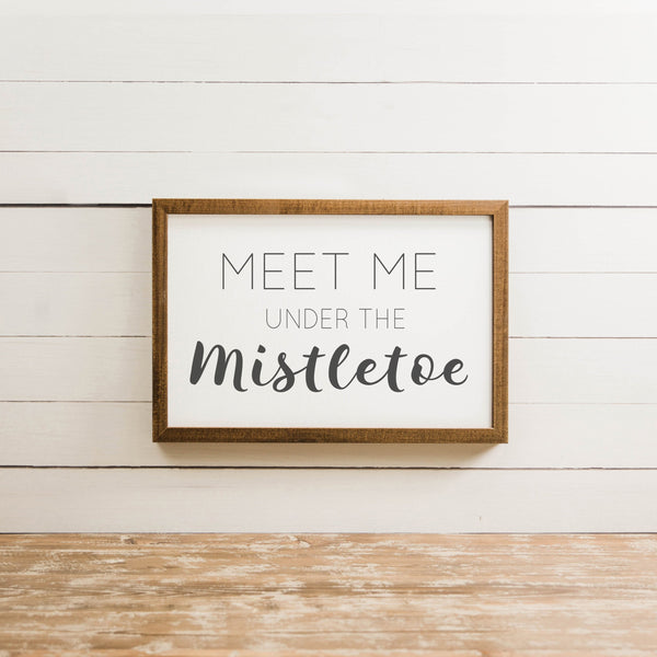 "Wood Framed Signboard - Meet Me Under The Mistletoe - M - 17"" x 25"""