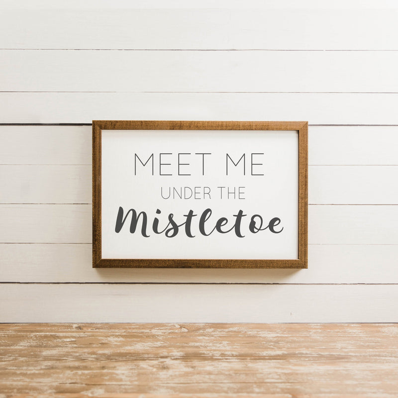 Wood Framed Signboard - Meet Me Under The Mistletoe - M - 18x26
