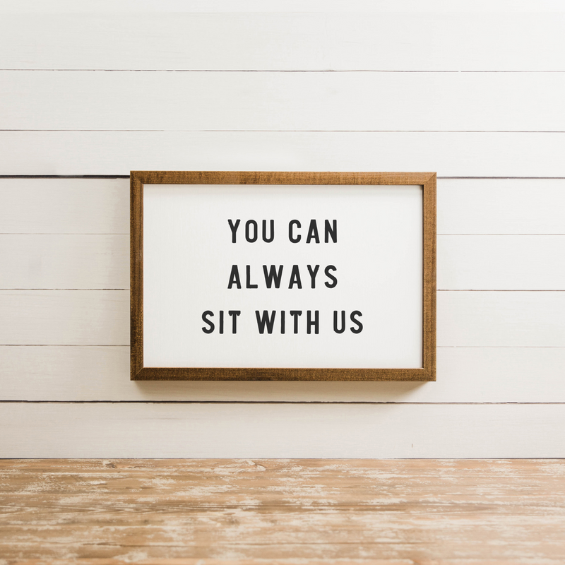 Wood Framed Signboard - Sit With Us - Multiple Sizes