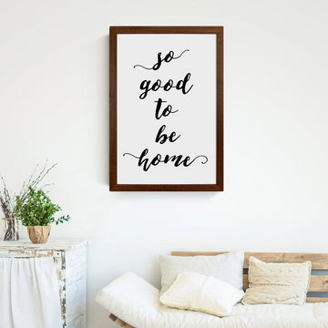 Wood Framed Signboard - So Good To Be Home [closeout]