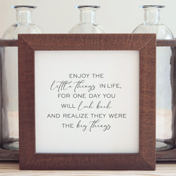 Wood Framed Signboard - The Little Things - Multiple Sizes