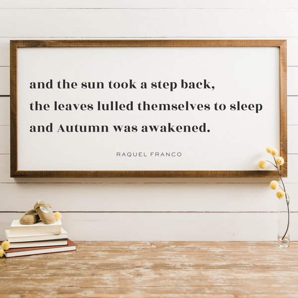 Wood Framed Signboard - The Sun Took a Step Back - Multiple Sizes [CLOSEOUT]