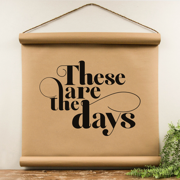 Wall Scroll - These Are The Days