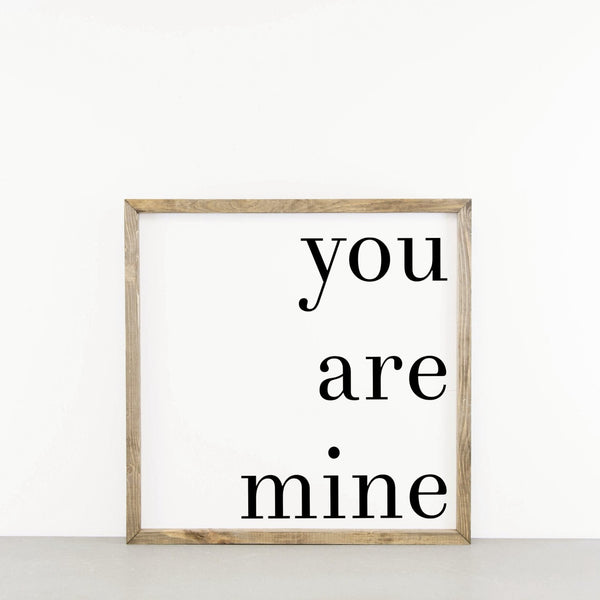 Wood Framed Signboard - You Are Mine - SQ
