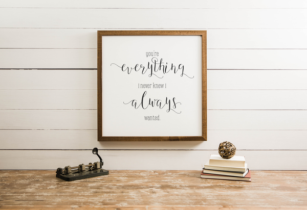 Wood Framed Signboard - You're Everything - SQ