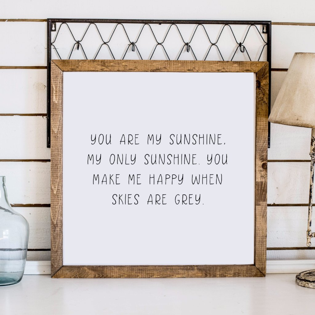 wood framed signboard you are my sunshine square 26x26 - You Are My Sunshine Frame