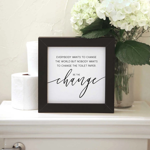 Wood Framed Signboard - Be the Change