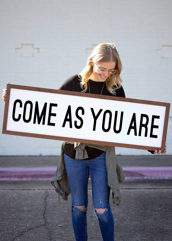 Wood Framed Signboard - Come As You Are - Multiple Sizes [CLOSEOUT]