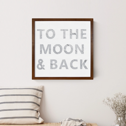 Wood Framed Signboard - To The Moon & Back
