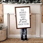 Smallwoods The World Needs Who You Are Meant To Be Sign Wall Art