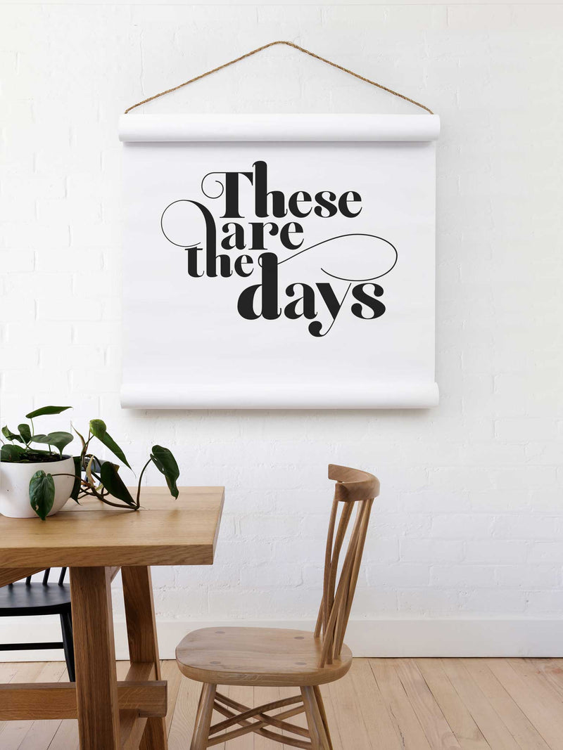Wall Scroll - These Are The Days - Multiple Sizes
