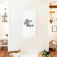 Smallwoods These Are The Days Sign XL White