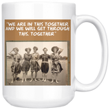 WE ARE IN THIS TOGETHER Mug