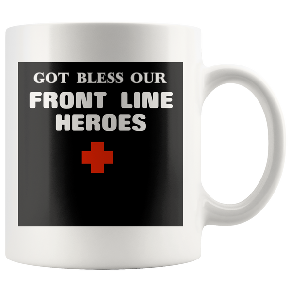 God Bless our Front Line Heroes