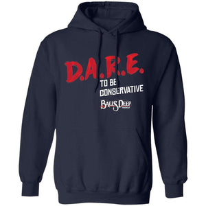 D.A.R.E. to Be Conservative Hoodie