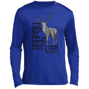 Deer Nuts Are Cheap Performance Long Sleeve