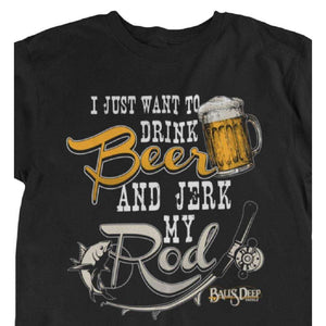 Drink Beer and Jerk My Rod