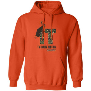 Fuck It I'm Going Hunting Hoodie