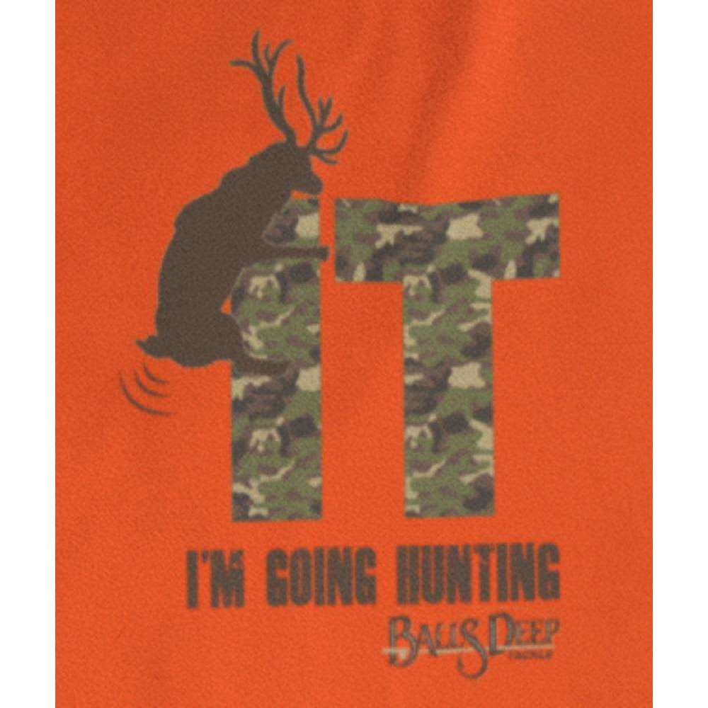 Fuck It I'm Going Hunting