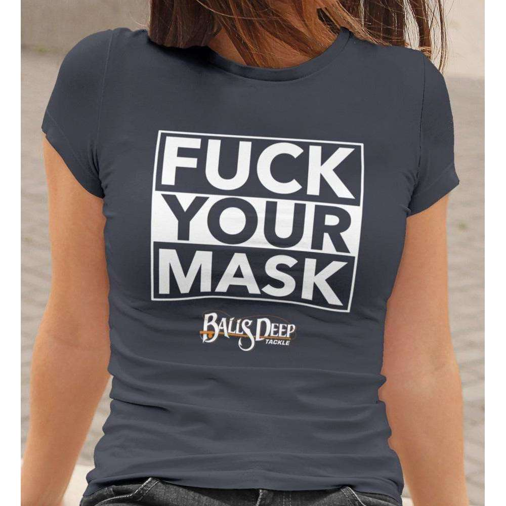 Fuck Your Mask Womens