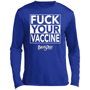 Fuck Your Vaccine Performance Long Sleeve