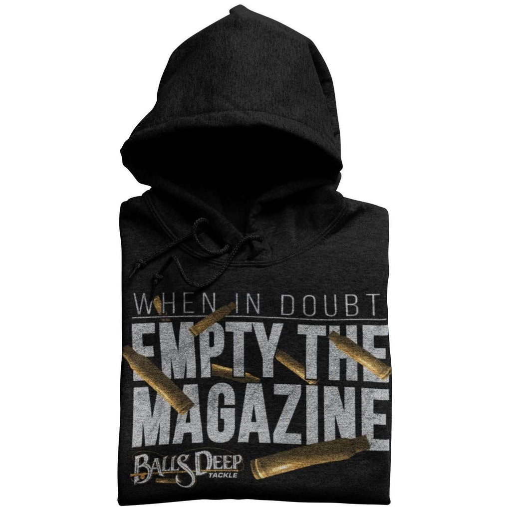 When In Doubt Empty The Magazine Hoodie