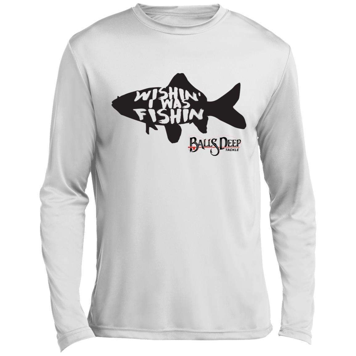 Wishin' I Was Fishin - Fish Performance Long Sleeve