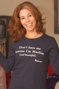 "Ladies ""Don't Hate Me Because I'm Muslim (and beautiful)"" T-Shirt"