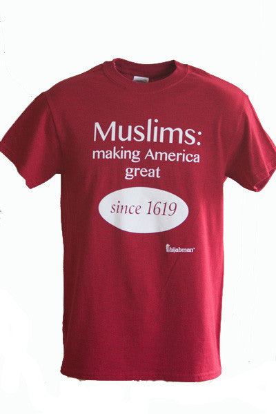 "Unisex ""Muslims: Making America Great Since 1619"" Short Sleeve Shirt"