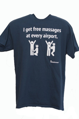 "Unisex ""I Get Free Massages At Every Airport"" Short Sleeve Shirt"