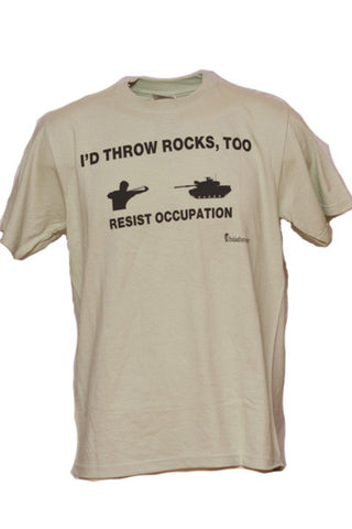 "Unisex ""I'd Throw Rocks, Too Resist Occupation"" Short Sleeve Shirt"
