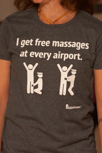 "Ladies' ""I Get Free Massages At Every Airport"" Short Sleeve Shirt"