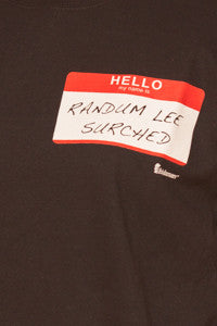 "Ladies ""Hello My Name Is... Randum Lee Surched"" [Randomly Searched] Tee Shirt"