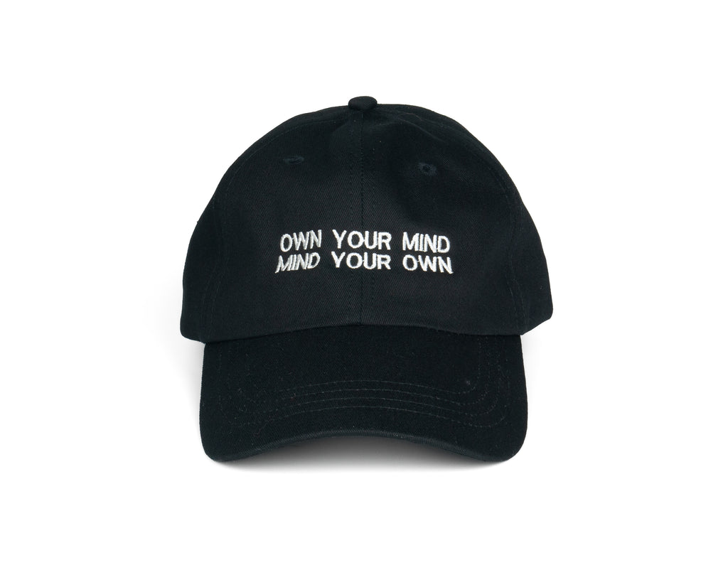 Own Your Mind, Mind Your Own. Dad Hat