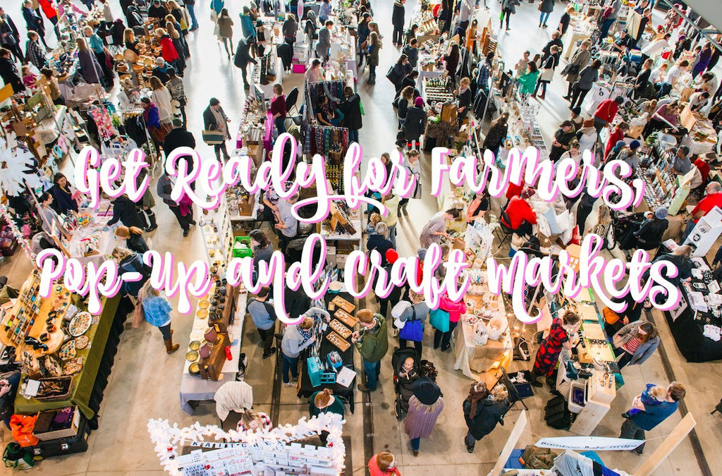 Get Ready for Farmers, Pop-Up and Craft Markets