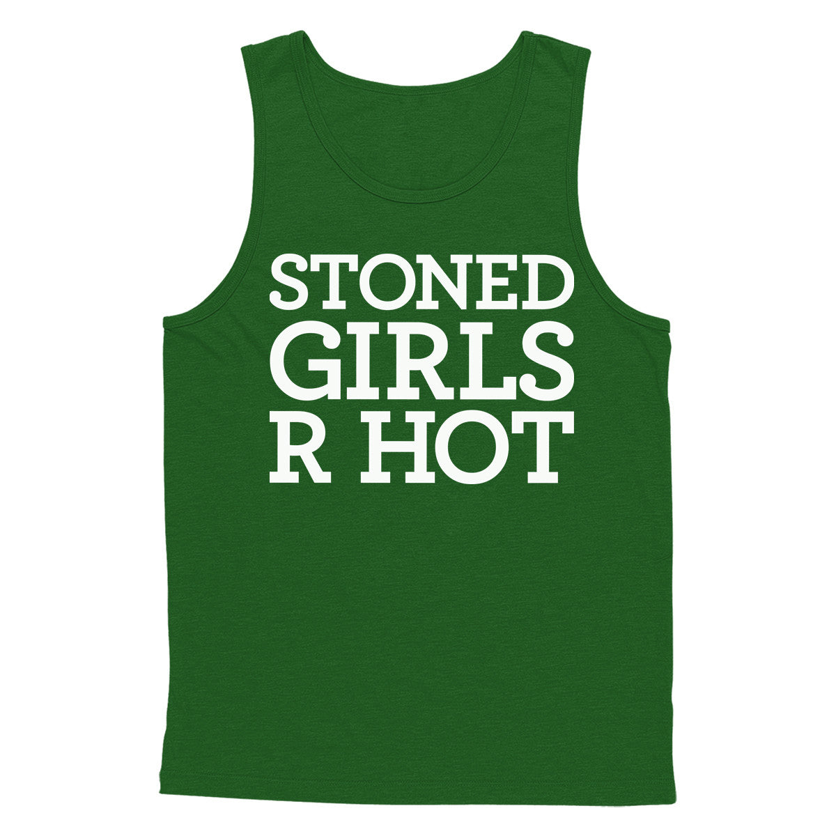 Stoned Girls R Hot Tank Top