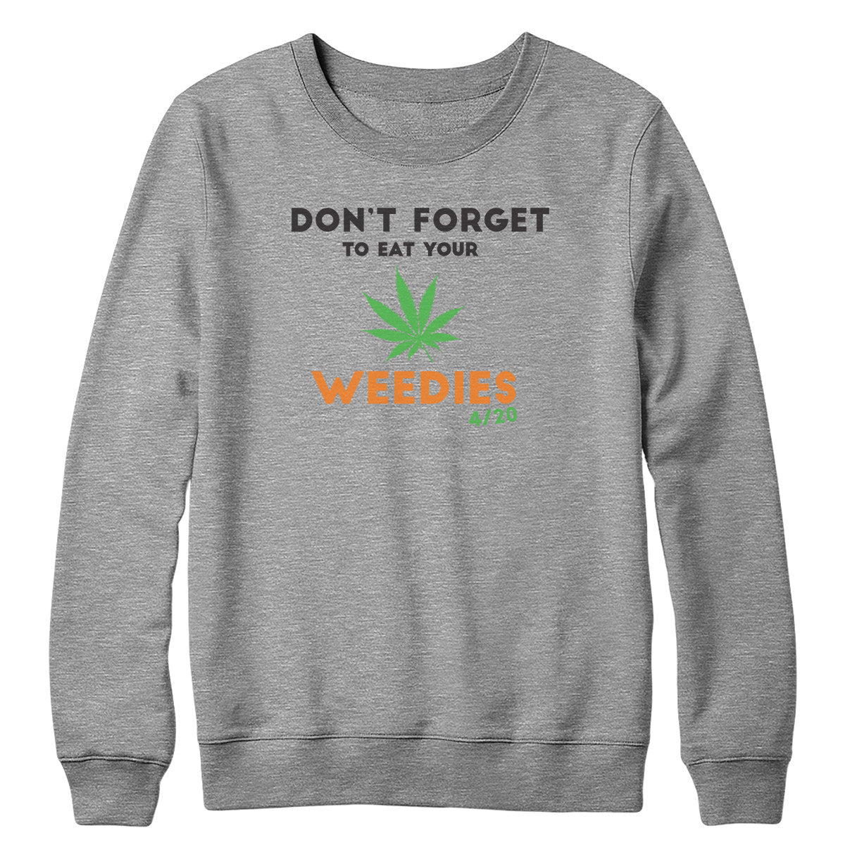 Eat Your Weedies Crewneck Sweatshirt