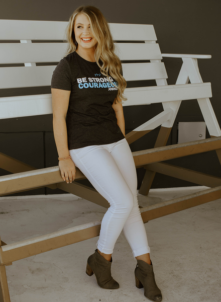 Women's Be Strong & Courageous Tee