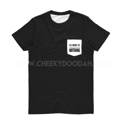 'I Regret Nothing' Pocket T-Shirt - CheekyDoodah