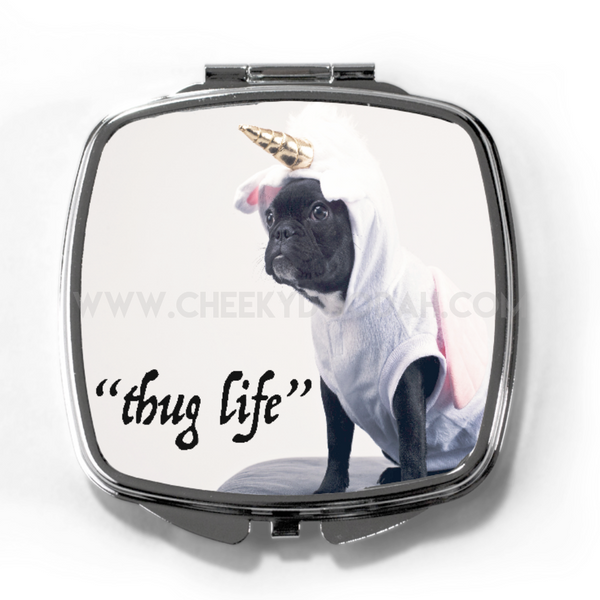 CheekyDoodah Pug's Thug Life compact mirror with image of Pug in a Unicorn outfit