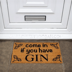 """Come In If You Have Gin"" Fun Doormat - CheekyDoodah"