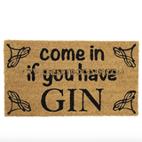 """Come In If You Have Gin"" Fun Doormat"