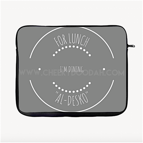 "CheekyDoodah ""Today I Shall Be Dining ""Al-Desko""Fun Slogan Laptop Or Tablet sleeve 10"", 13"" & 15"" gift and accessory Grey"