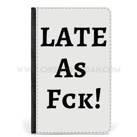 """LATE As Fck!"" Passport Cover & Tags - CheekyDoodah"