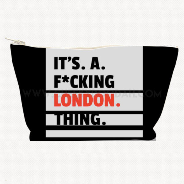 """Its A F*cking London Thing"" Toiletries Bag-Cosmetic Bags-CheekyDoodah"