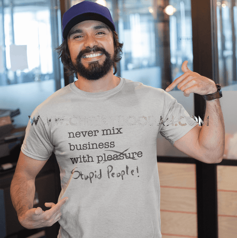Never Mix Business Fashion TShirt - CheekyDoodah