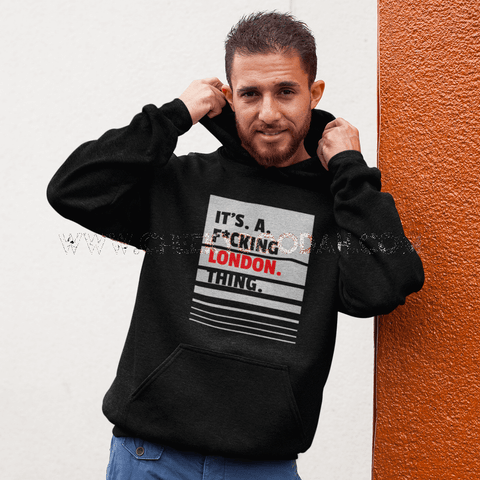 'Its A F*cking London Thing' Mens College Hoodie - CheekyDoodah