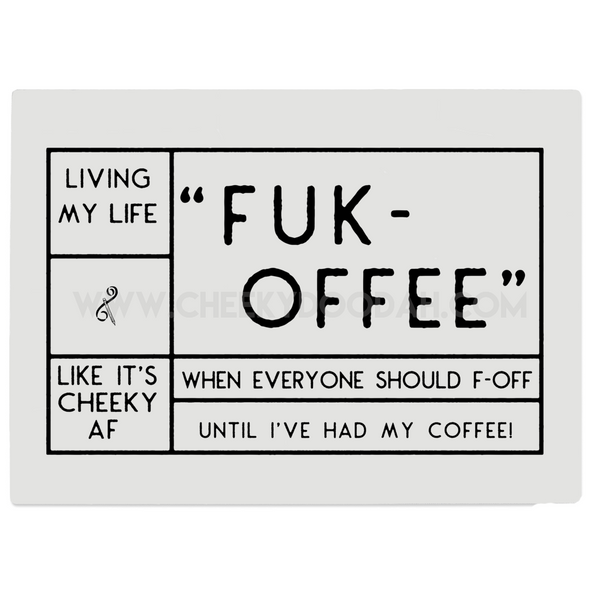 "CheekyDoodah Glass Chopping Board with Slogan ""Fuk-Offee.  When Everyone Should F-Off Until I've Had My Coffee"""